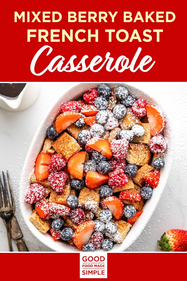 Mixed Berry Baked French Toast Casserole