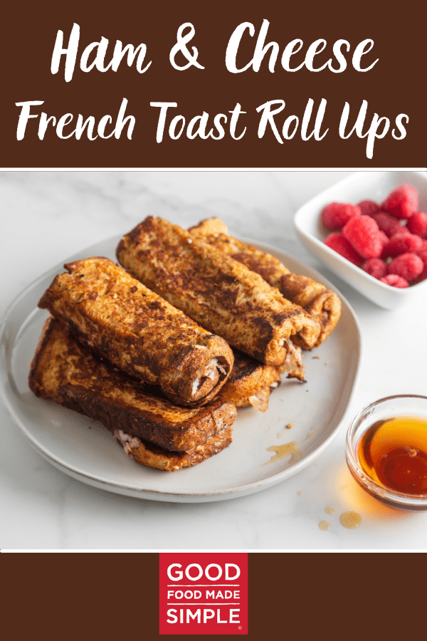Ham and Cheese French Toast Roll Ups